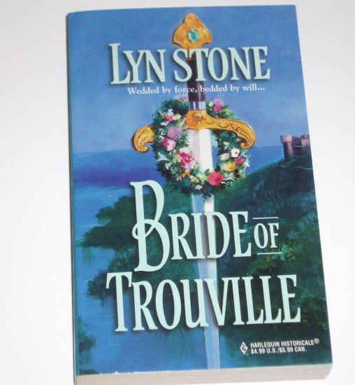 Bride of Trouville by LYN STONE Harlequin Historical Scottish Medieval Romance 1999