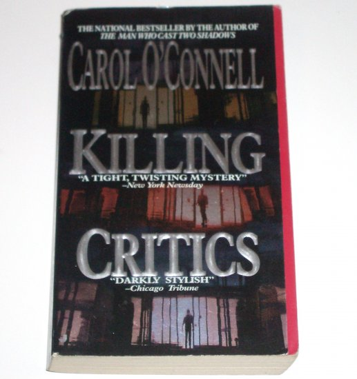 Killing Critics by CAROL O'CONNELL A Kathleen Mallory Mystery 1997