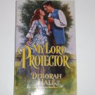 My Lord Protector by DEBORAH HALE Harlequin Historical Romance No. 452 1999