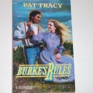 Burke's Rules by PAT TRACY Harlequin Historical Western Romance No. 446 1999