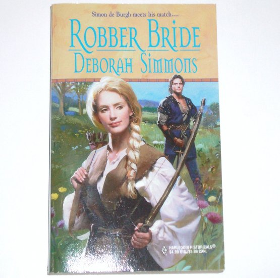 Robber Bride by DEBORAH SIMMONS Harlequin Historical Romance No 455 1999 The de Burgh Series