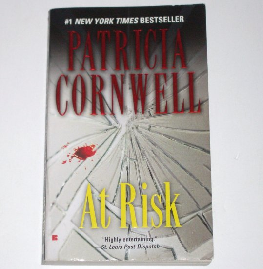 At Risk by Patricia Cornwell A Win Garano Forensic Thriller 2007