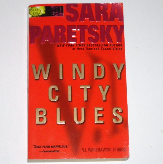 Windy City Blues by SARA PARETSKY A V.I. Warshawski Mystery 1996