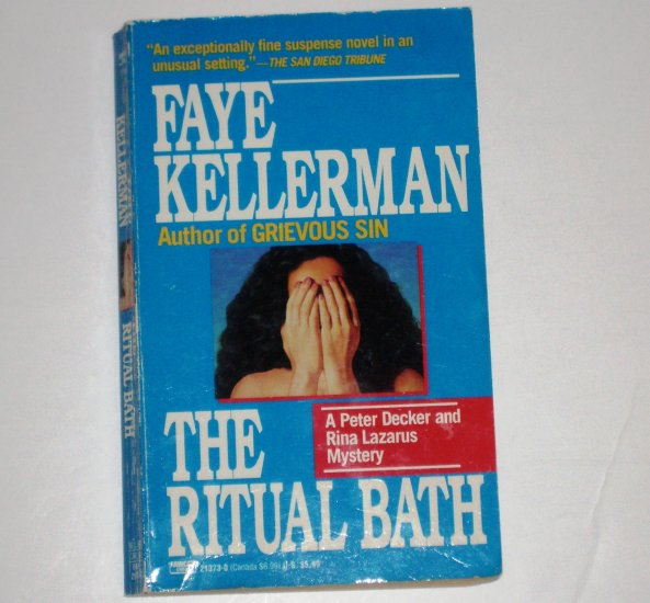 The Ritual Bath by FAYE KELLERMAN A Peter Decker/Rina Lazarus Mystery 1987