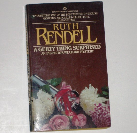A Guilty Thing Surprised by RUTH RENDELL An Inspector Wexford Mystery 1986