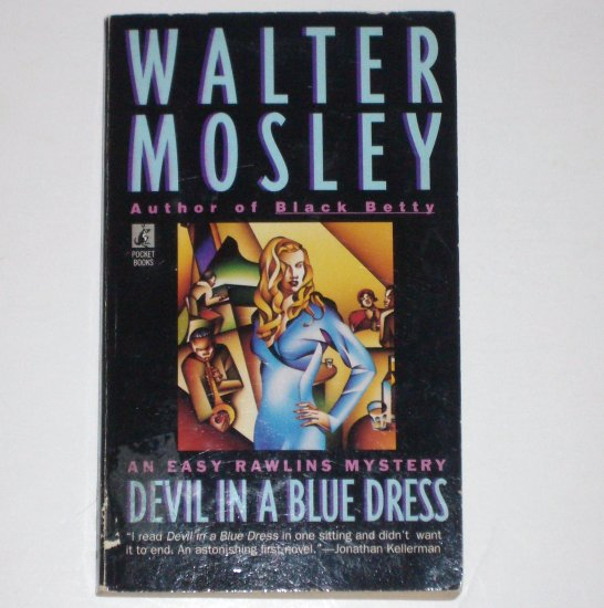 Devil in a Blue Dress by WALTER MOSLEY An Easy Rawlins Mystery 1991