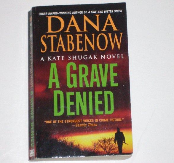 A Grave Denied by DANA STABENOW A Kate Shugak Mystery 2004