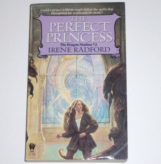 The Perfect Princess by IRENE RADFORD The Dragon Nimbus #2 1995