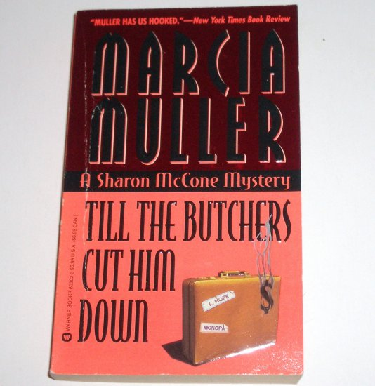 Till the Butchers Cut Him Down by MARCIA MULLER A Sharon McCone Mystery 1995