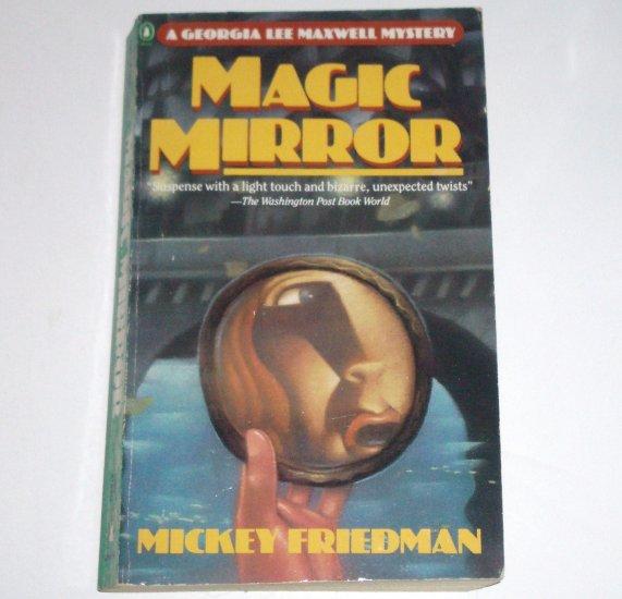 Magic Mirror by MICKEY FRIEDMAN A Georgia Lee Maxwell Mystery 1988