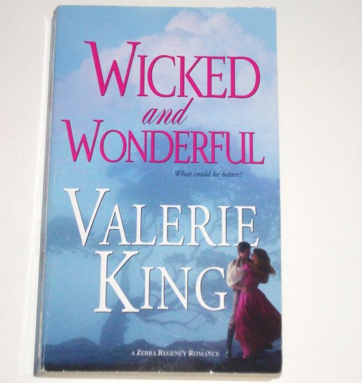 Wicked and Wonderful by VALERIE KING Historical Regency Romance 2005