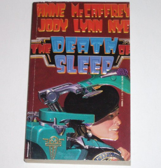 The Death of Sleep by ANNE McCAFFREY and JODY LYNN NYE Baen Science Fiction 1990