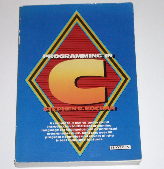 Programming in C by STEPHEN G KOCHAN Technical and Computing 2000