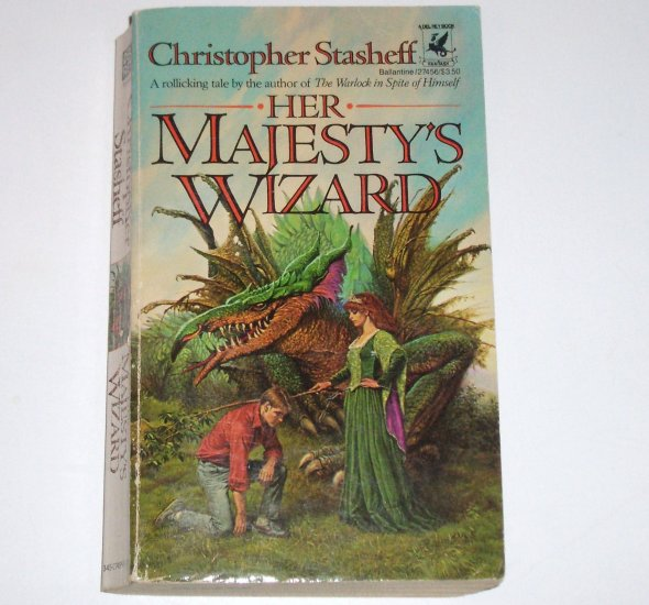 Her Majesty's Wizard by CHRISTOPHER STASHEFF Del Rey Fantasy 1986 Wizard in Rhyme Series