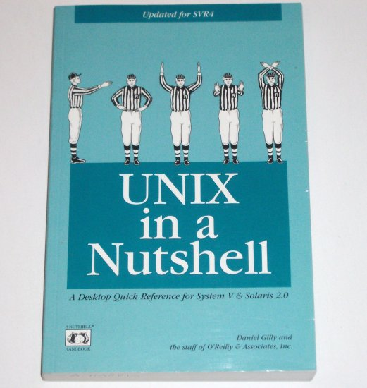Unix in a Nutshell by DANIEL GILLY 2nd Ed. A Desktop Quick Reference for System V & Solaris 2 1994