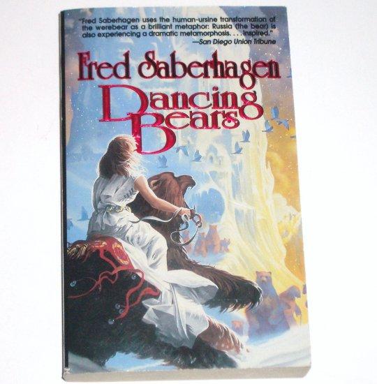 Dancing Bears by FRED SABERHAGEN Tor Fantasy 1997