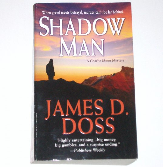 Shadow Man by JAMES D DOSS A Charlie Moon Mystery 2006