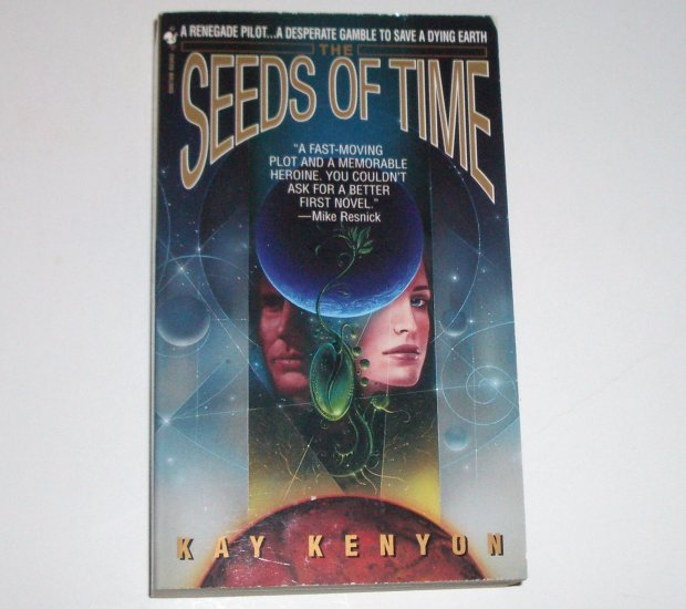 The Seeds of Time by KAY KENYON Science Fiction 1997