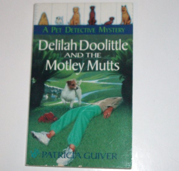 Delilah Doolittle and the Motley Mutts PATRICIA GUIVER A Prime Crime Pet Detective Cozy Mystery 1998