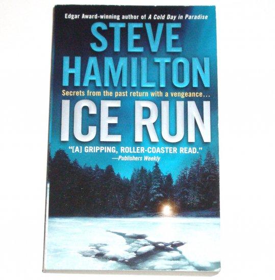 Ice Run by STEVE HAMILTON An Alex McKnight Mystery 2005