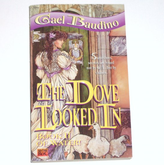 The Dove Looked In by GAEL BAUDINO Fantasy 1996 Book II of Water