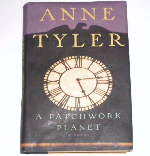 A Patchwork Planet by ANNE TYLER Humorous Fiction Hardcover with Dustjacket 1998 1st Trade Edition