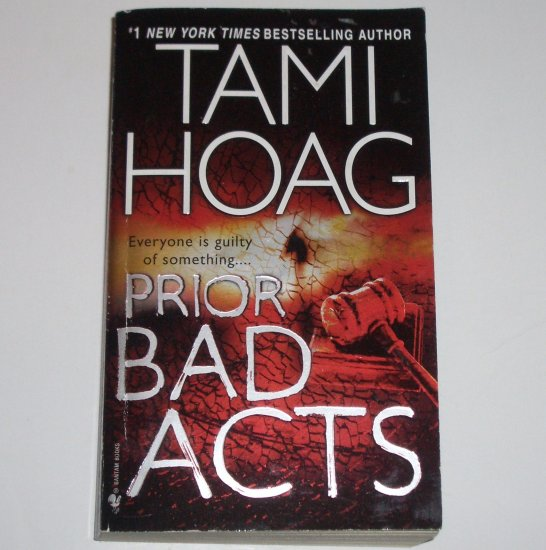 Prior Bad Acts by TAMI HOAG A Sam Kovac and Nikki Liska Suspense Thriller 2007