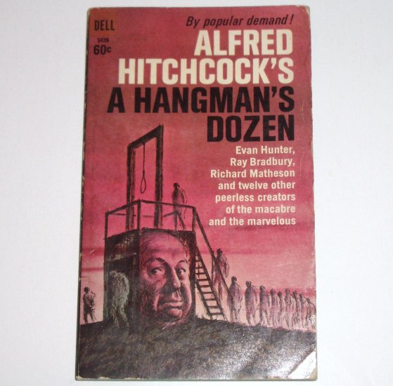 Alfred Hitchcock's A Hangman's Dozen by EVAN HUNTER, RAY BRADBURY, et al 1966