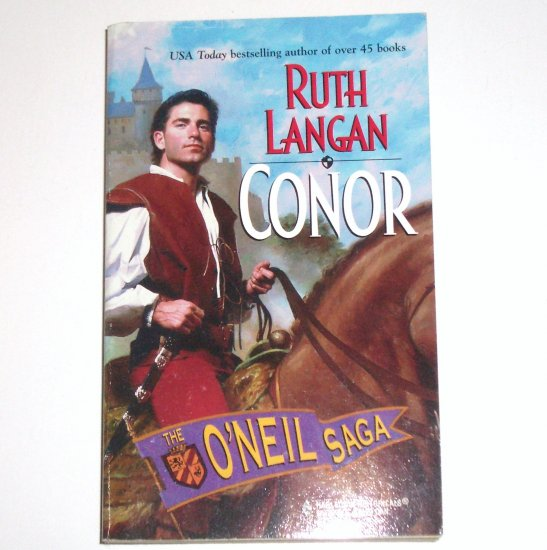 Conor by RUTH LANGAN Harlequin Historical Renaissance Romance 1999 The O'Neil Saga Series