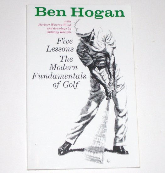 Five Lessons The Modern Fundamentals of Golf by Ben Hogan1985