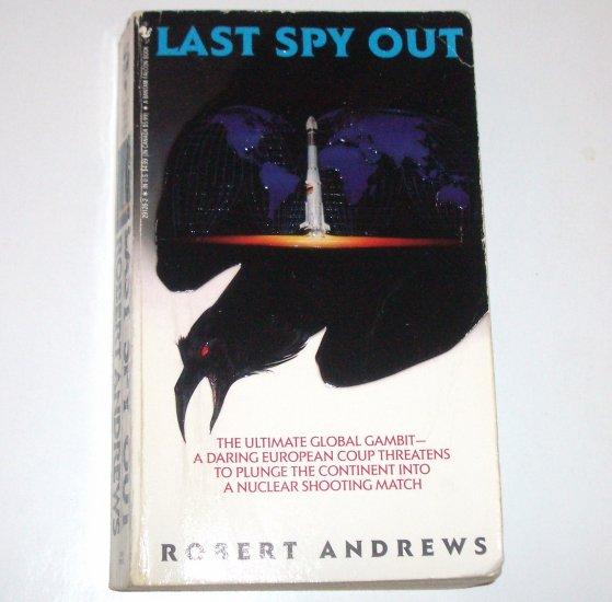 Last Spy Out by ROBERT ANDREWS Espionage Suspense Thriller 1991
