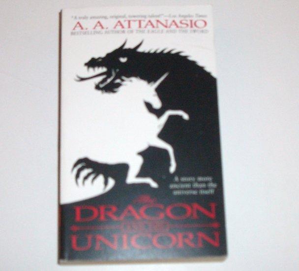 The Dragon and the Unicorn by A A ATTANASIO Arthurian Saga Fantasy 1997