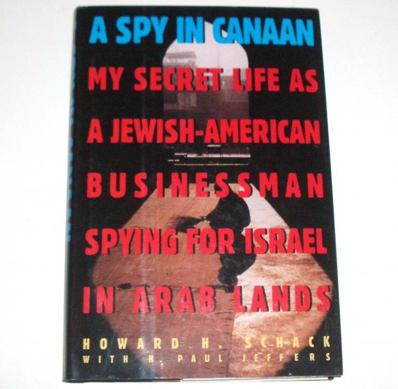 A Spy in Canaan  Howard H. Schack Hardcover with DJ 1993 Secret Life Spying for Israel in Arab Lands