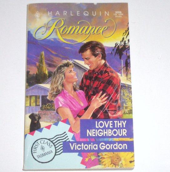 Love Thy Neighbor by VICTORIA GORDON Harlequin Romance 3098 Jan91 First Class Series Tasmania