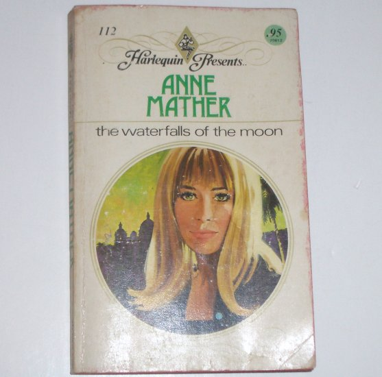 The Waterfalls of the Moon by ANNE MATHER Vintage Harlequin Presents No. 112 1975