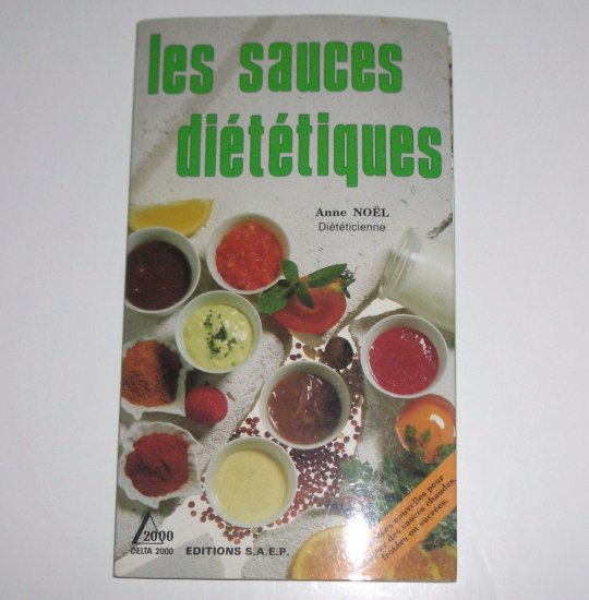 Les Sauces Dietetiques by ANNE NOEL French Language Cookbook 1990