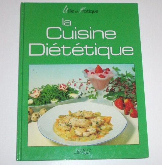 La Cuisine Dietetique by ANNE NOEL French Language Cookbook 1988 Hardcover