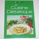 La Cuisine Dietetique by ANNE NOEL French Language Cookbook 1988 Hardcover