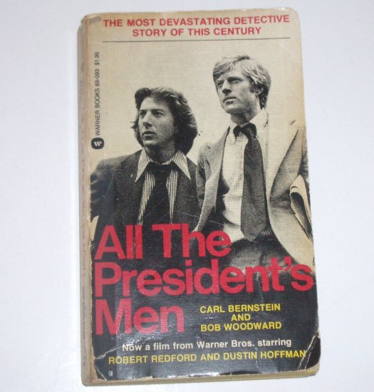 All the President's Men by CARL BERNSTEIN and BOB WOODWARD 1976