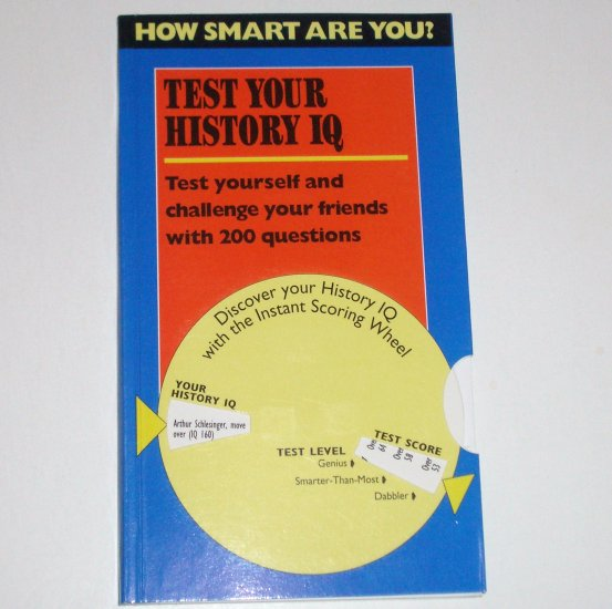 How Smart Are You?: Test Your History IQ by ERIK BRUUN History Fun 1994