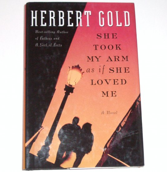 She Took My Arm as if She Loved Me by HERBERT GOLD Hardcover Dust Jacket 1997 1st Edition