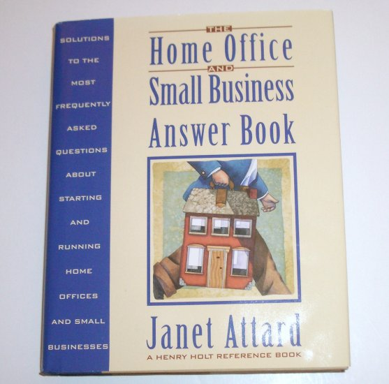 The Home Office and Small Business Answer Book by JANET ATTARD Hardcover Dust Jacket 1993
