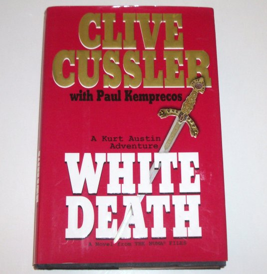 White Death by CLIVE CUSSLER Hardcover Dust Jacket 2003 A Novel from the Numa Files
