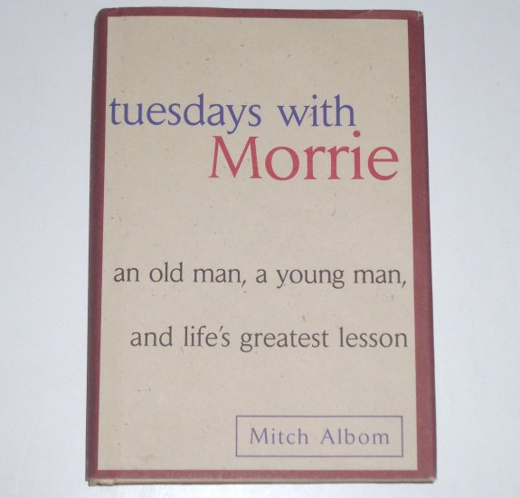Tuesdays with Morrie by MITCH ALBOM Hardcover Dust Jacket 1997 Memoir