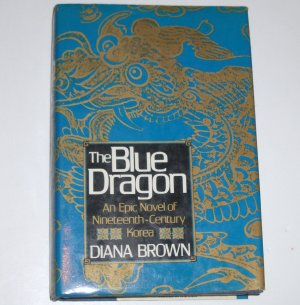 The Blue Dragon by DIANA BROWN Hardcover Dust Jacket 1988 Stated First Edition