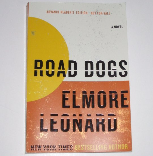 Road Dogs by ELMORE LEONARD Advance Reader's Edition 2009 ARC
