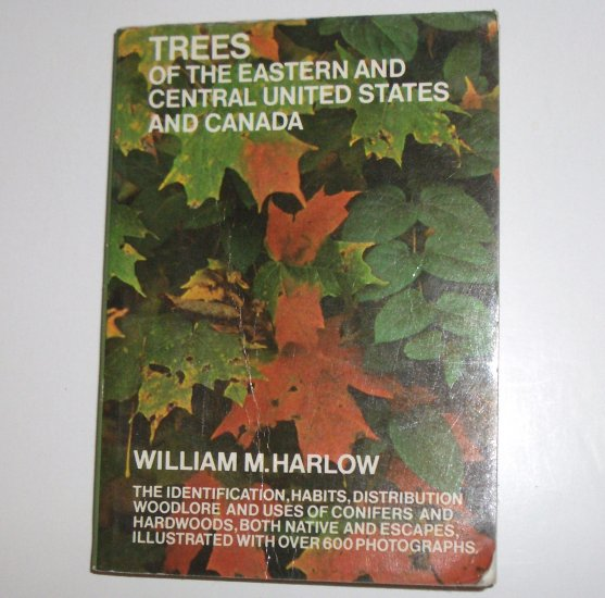 Trees of the Eastern and Central United States and Canada by WILLIAM M HARLOW