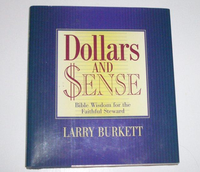 Dollars and Sense by LARRY BURKETT Bible Wisdom for the Faithful Steward 1984 Hardcover Dust Jacket