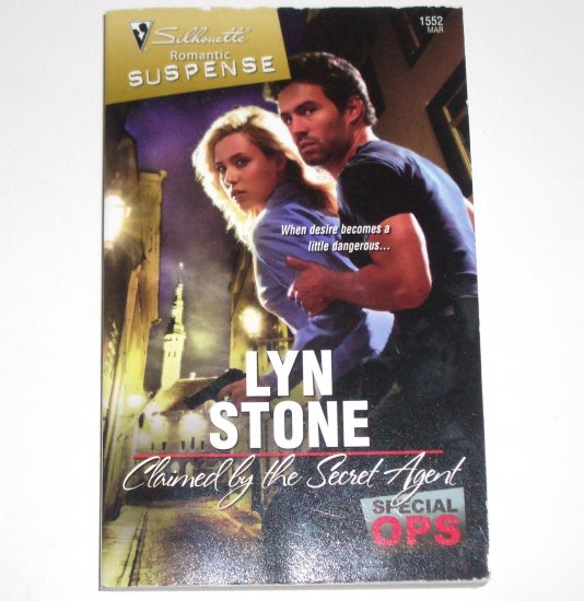Claimed by the Secret Agent by Lyn Stone Silhouette Romantic Suspense 1552 Mar09 Special Ops Series