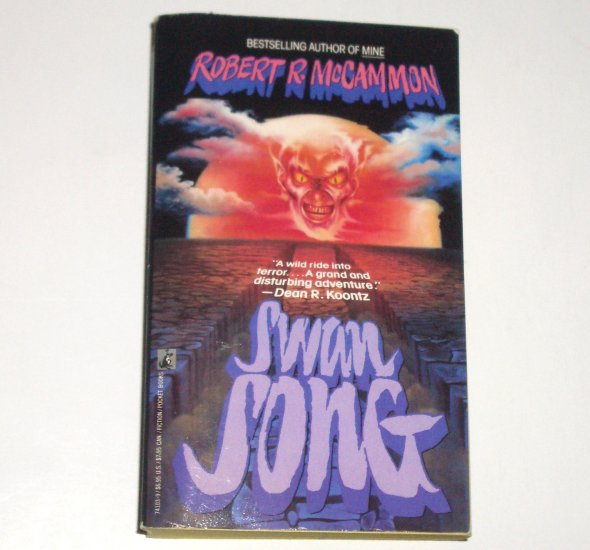 Swan Song by ROBERT R McCAMMON Horror 1987 First Pocket Paperback Edition